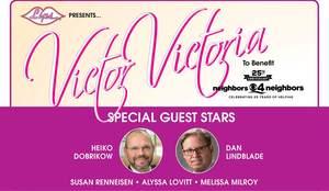 Victor Victoria @ LIPS to benefit Neighbors4Neighbors - 25th Anniversary