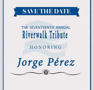 Riverwalk 17th annual Tribute Honoring Jorge Pérez