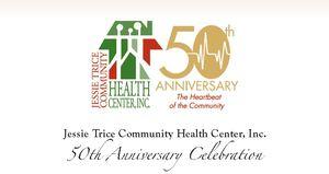 JESSIE TRICE COMMUNITY HEALTH CENTER, INC. 50TH ANNIVERSARY CELEBRATION