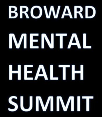 2nd Annual Broward Mental Health Summit Presented by Memorial Healthcare System, Sheriff's Foundation of Broward County