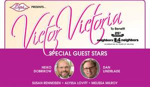 Victor Victoria @ LIPS to benefit Neighbors4Neighbors - 25th Anniversary