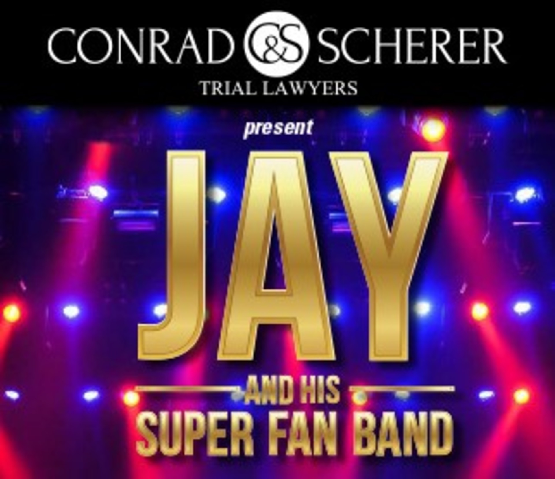 Conrad & Scherer Presents JAY and His Super Fan Band benefitting Marjorie Stoneman Douglas Marching Band