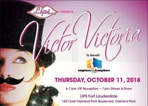 Victor Victoria to benefit Neighbors4Neighbors - @ LIPS
